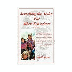 Searching the Andes for Albert Schweitzer - Carte in engleza