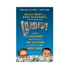 Loaded!: Become a Millionaire Overnight and Lose 20 Pounds in 2 Weeks, or Your Money Back! - Carte in engleza