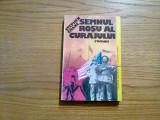 """SEMNUL ROSU AL CURAJULUI - Stephen Crane - ed. Universul"""", 1993, 347 p."""