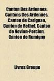 Canton Des Ardennes: Cantons Des Ardennes, Canton de Carignan, Canton de Rethel, Canton de Novion-Porcien, Canton de Rumigny