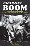 Sonic Boom!: The History of Northwest Rock, from Louie, Louie to Smells Like Teen Spirit
