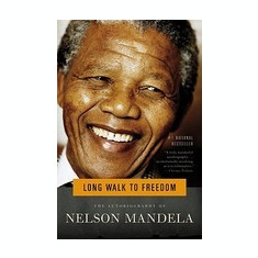 Long Walk to Freedom: The Autobiography of Nelson Mandela - Carte in engleza