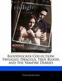 Bloodsucker Collection: Twilight, Dracula, True Blood, and the Vampire Diaries