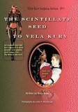 The Vela Kurv Legacy Part 1: The Scintillate Seed to Vela Kurv