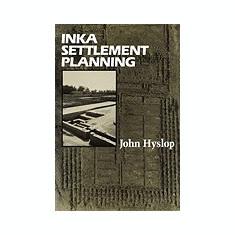 Inka Settlement Planning - Carte in engleza
