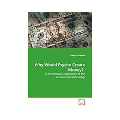 Why Would Psyche Create Money? - Carte in engleza