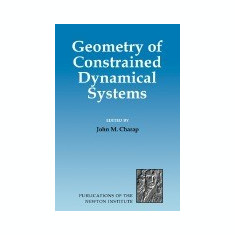 Geometry of Constrained Dynamical Systems - Carte in engleza