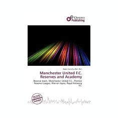 Manchester United F.C. Reserves and Academy - Carte in engleza
