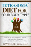 Tetrasoma Diet for Four Body Types: Beneficial and Harmful Foods for Eastern Yin Yang and Western Temperament Types
