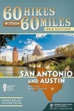 60 Hikes Within 60 Miles: San Antonio and Austin: Including the Hill Country, San-Antonio