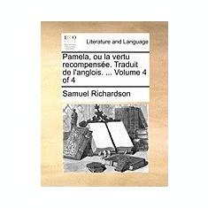 Pamela, Ou La Vertu Recompense. Traduit de L'Anglois. ... Volume 4 of 4 - Carte in engleza