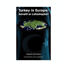 Turkey in Europe: Benefit or Catastrophe? - Carte in engleza