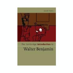 The Cambridge Introduction to Walter Benjamin - Carte in engleza