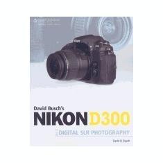 Nikon D300 Guide to Digital SLR Photography - Carte in engleza