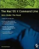 The Mac OS X Command Line: Unix Under the Hood