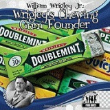William Wrigley JR.: Wrigley's Chewing Gum Founder