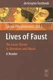 Lives of Faust: The Faust Theme in Literature and Music: A Reader