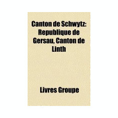 Canton de Schwytz: Culture Du Canton de Schwytz, Entreprise Schwytzoise, Geographie Du Canton de Schwytz, Histoire Du Canton de Schwytz, - Carte in engleza