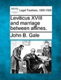 Leviticus XVIII and Marriage Between Affines.