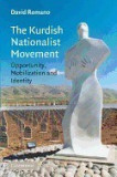 The Kurdish Nationalist Movement: Opportunity, Mobilization and Identity