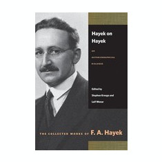 Hayek on Hayek: An Autobiographical Dialogue - Carte in engleza