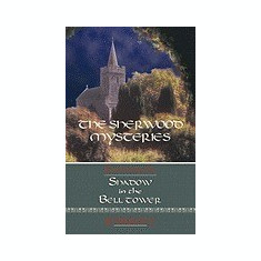The Sherwood Mysteries Featuring the: Shadow in the Bell Tower - Carte in engleza