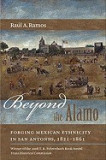 Beyond the Alamo: Forging Mexican Ethnicity in San Antonio, 1821-1861, San-Antonio
