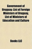 Government of Uruguay: Foreign Relations of Uruguay, General Assembly of Uruguay, Government Ministers of Uruguay, Vice Presidents of Uruguay