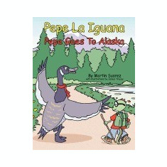 Pepe La Iguana: Pepe Goes to Alaska - Carte in engleza