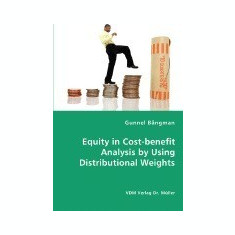 Equity in Cost-Benefit Analysis by Using Distributional Weights - Carte in engleza