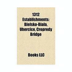 1312 Establishments: States and Territories Established in 1312, Bielsko-Bia A, Pinya Kingdom, Duchy of Siewierz, Turckheim, Uher Ice - Carte in engleza