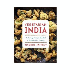 Vegetarian India: A Journey Through the Best of Indian Home Cooking - Carte in engleza