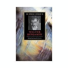 The Cambridge Companion to Walter Benjamin - Carte in engleza