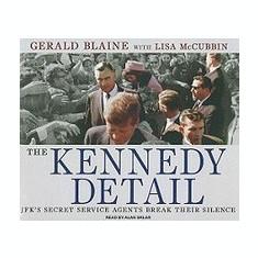 The Kennedy Detail: JFK's Secret Service Agents Break Their Silence - Carte in engleza