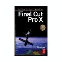 The Focal Easy Guide to Final Cut Pro X - Carte in engleza