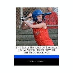 The Early History of Baseball from Abner Doubleday to the Red Stockings - Carte in engleza