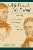 My Friend, My Friend: The Story of Thoreau's Relationship with Emerson