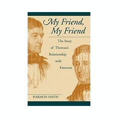My Friend, My Friend: The Story of Thoreau's Relationship with Emerson - Carte in engleza