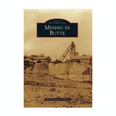 Mining in Butte - Carte in engleza