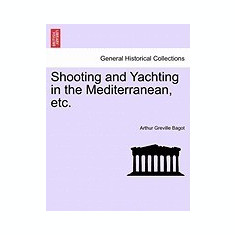 Shooting and Yachting in the Mediterranean, Etc. - Carte in engleza