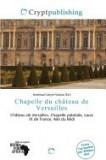 Chapelle Du Ch Teau de Versailles