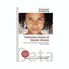 Publication History of Wonder Woman - Carte in engleza