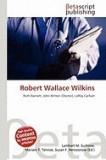 Robert Wallace Wilkins