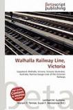 Walhalla Railway Line, Victoria