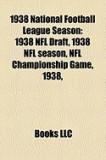 1938 National Football League Season: 1938 NFL Draft, 1938 NFL Season, NFL Championship Game, 1938,