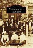Woodstock: 1860-1970