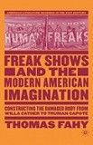 Freak Shows and the Modern American Imagination: Constructing the Damaged Body from Willa Cather to Truman Capote