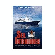 Sea Interludes: Rogue Adventure on a Tramp Steamer