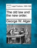 The Old Law and the New Order.