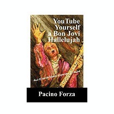 Youtube Yourself a Bon Jovi Hallelujah: And Other Offbeat Experiences Online - Carte in engleza
